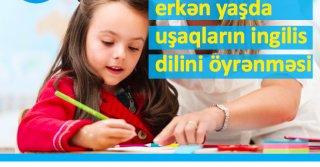 Uşaqların erkən yaşda ingilis dilini öyrənməsi!