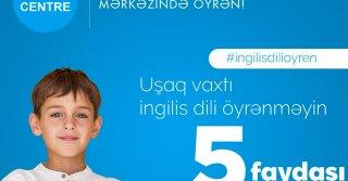 Uşaq vaxtı ingilis dili öyrənməyin 5 vacibliyi