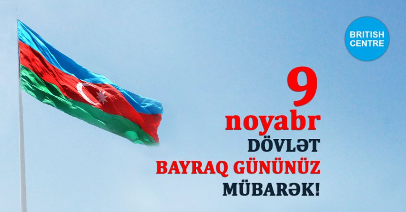 9 Noyabr Dövlət Bayraq Günüdür!